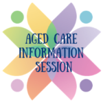 Aged Care Information Session – Tues 25th May 2021